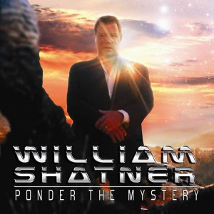 """William Shatner: Ponder The Mystery."" (Cover Art). FRF Photo."