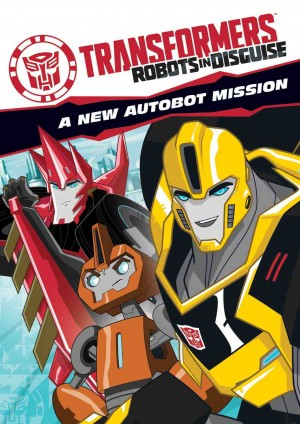 TRANSFORMERS ROBOTS IN DISGUISE: A NEW AUTOBOT MISSION. (DVD Artwork). ©Shout! Factory.