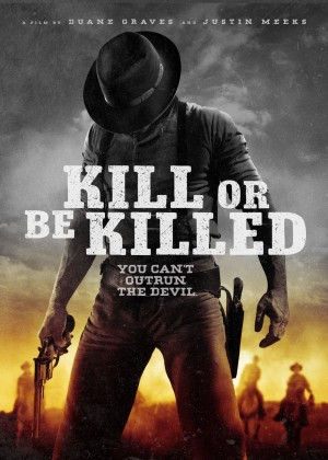 KILL OR BE KILLED. (DVD Artwork). ©Image Entertainment.